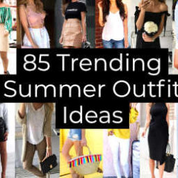 Trending Summer Outfit Ideas